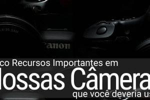 Câmeras e recursos